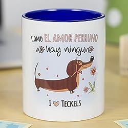 La Mente es Maravillosa - Taza cerámica de café o desayuno - Regalo original, taza de MASCOTA - Como el amor perruno no hay ninguno - I love teckels - Taza con diseño de perro - RESISTENTE 100% al microondas y lavavajillas - Taza con mensaje divertido de mascotas - BONITA y EXCLUSIVA - Esmaltado brillante de GRAN CALIDAD - Frases y dibujos creativos grabados en la superficie - Perfecta para cualquier bebida, infusión o té - Taza teckels