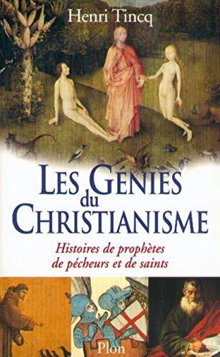 Les Génies du christianisme. Histoires de prophètes, de pécheurs et de saints