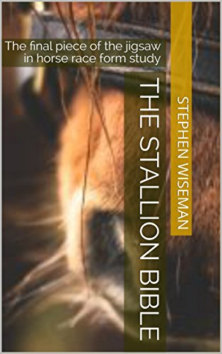 The Stallion Bible: The final piece of the jigsaw in horse race form study (Flat Turf 2018 Book 1) (English Edition) por Stephen Wiseman
