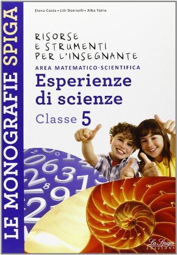 Risorse e strumenti per l'insegnante. Esperienze di scienze. Per la 5 classe elementare