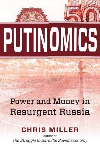 Putinomics: Power and Money in Resurgent Russia por Chris Miller