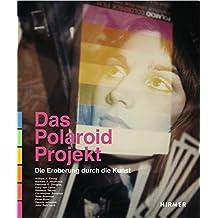 Das Polaroid-Projekt: Die Eroberung durch die Kunst