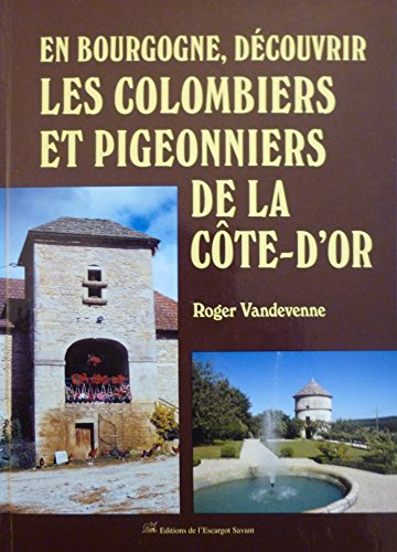 En Bourgogne, dcouvrir les colombiers et pigeonniers de la Cte-d'Or