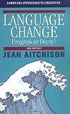 Language Change: Progress or Decay? (Cambridge Approaches to Linguistics)