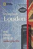 Styleguide London: Die Stadt erleben mit dem London-Reiseführer zu Essen, Ausgehen und Mode. Highlights für den perfekten Urlaub für Genießer mit National Geographic. - Saska Graville
