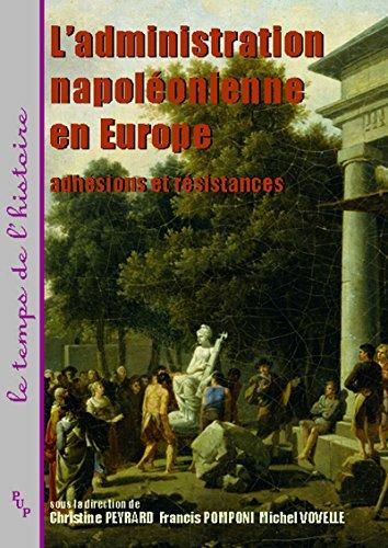 L'administration napolonienne en Europe: Adhsions et rsistances