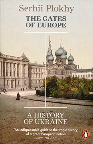 India Gate (The Gates of Europe: A History of Ukraine)