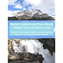 Western Canada in Less Than a Month: Budget, Travel, and Itinerary Tips (English Edition)