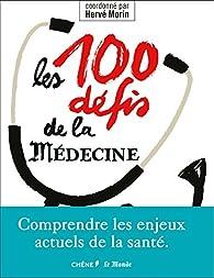 Les 100 défis de la médecine par Hervé Morin