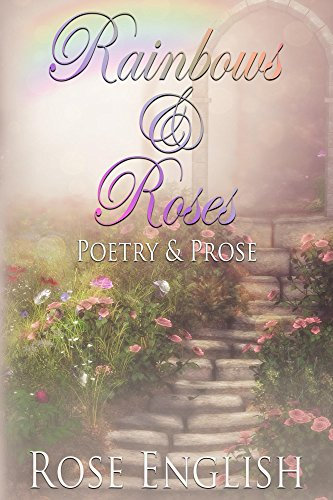 Book cover image for Rainbows & Roses: Poetry & Prose (Full Colour Illustrations)