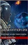 Generation 23: Geheiligt sei der Edlen Name