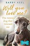Will You Love Me? The Rescue Dog that Rescued Me (A Foster Tails Story) Bild
