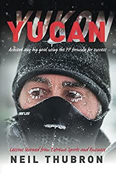 Yucan: Achieve any Big Goal using the 7P formula for success by [Thubron, Neil]