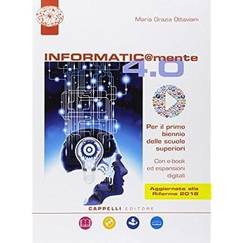 Informatic@mente 4.0. Per Il Biennio Delle Scuole Superiori. Con Ebook. Con Espansione Online. Con Dvd-Rom