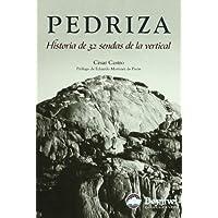 Pedriza. Historia de las 32 Sendas de la Vertical