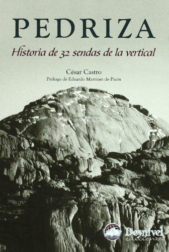 Pedriza. Historia de las 32 Sendas de la Vertical por Cesar Castro