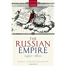 The Russian Empire 1450-1801 (Oxford History of Early Modern Europe)