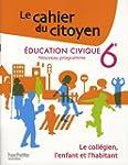 Education civique 6e : Le coll�gien,...