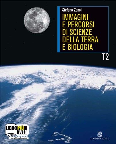 Immagini e percorsi di scienza della terra. Per le Scuole superiori. Con espansione online: 2