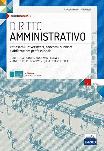 Diritto amministrativo. Per esami universitari, concorsi pubblici e abilitazioni professionali. Con software di esercitazione