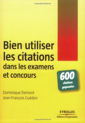 Bien utiliser les citations dans les examens et concours: 600 citations gagnantes