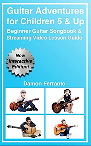 Guitar Adventures: Fun, Informative, and Step-By-Step Lesson Guide, Beginner & Intermediate Levels (Book & Streaming Videos) (Steeplechase Guitar