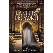 La Città dei Morti (Il romanzo di Tutankhamon Vol. 2)