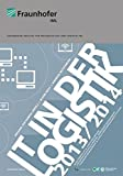 IT in der Logistik 2013/2014.: Marktübersicht & Funktionsumfang: Enterprise-Resource.Planning, Warehouse-Management, Transport-Management & Supply-Chain-Management-Systeme.