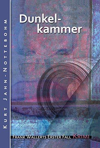 Buchcover Dunkelkammer: Frank Wallerts erster Fall (Frank Wallerts Fälle 1)
