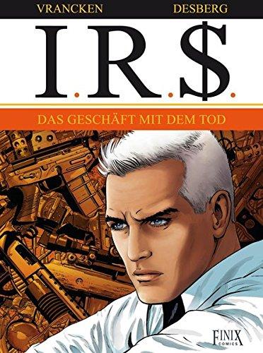 I.R.$.- Das Geschäft mit dem Tod