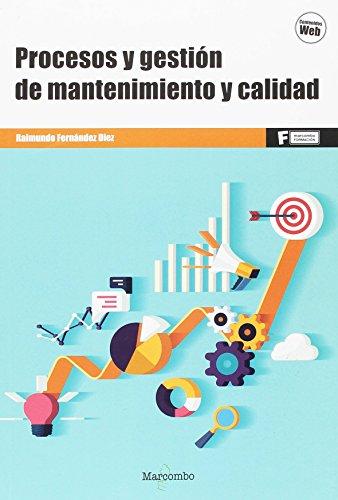 *Procesos y gestión de mantenimiento y calidad (MARCOMBO FORMACIÓN) por Raimundo Fernández Diez