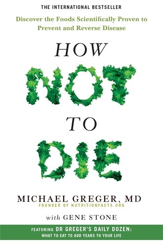 How Not To Die: Discover the foods scientifically proven to prevent and reverse disease thumbnail