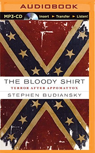 The Bloody Shirt: Terror After Appomattox - 19 Jahrhunderts Shirts
