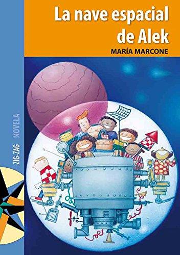 La Nave espacial de Alek por María  Marcone