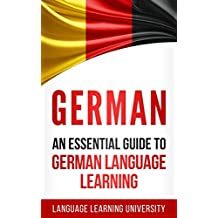 German: An Essential Guide to German Language Learning (English Edition)