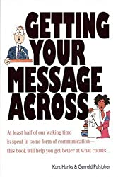 Getting Your Message Across (Quick Read Series) by Kurt Hanks (1991-06-01)