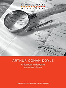 A Scandal in Bohemia - Uno scandalo in Boemia (Short Stories) di [Doyle, Arthur Conan]