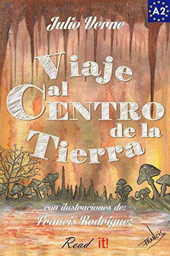 Viaje al Centro de la Tierra para estudiantes de español. Libro de lectura fácil nivel A2: Ilustrado (Read in Spanish nº 8) por Julio Verne