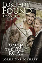 Lost And Found: Volume 2 (Walk the Right Road Series, Book 2) by Lorhainne Eckhart (2013-03-19)