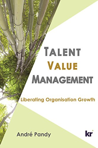 Talent Value Management: Liberating Organisation Growth ...