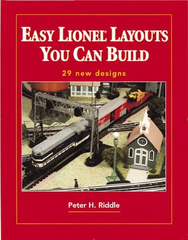 Easy Lionel Layouts You Can Build by Peter H. Riddle (1997-11-02)