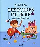 Telecharger Livres Les plus belles histoires du soir pour les petits garcons (PDF,EPUB,MOBI) gratuits en Francaise