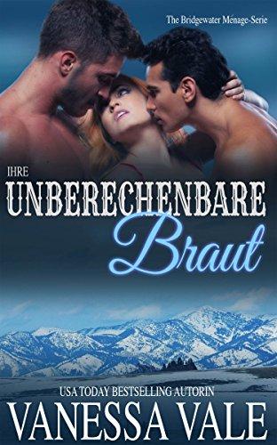 Ihre unberechenbare Braut (Bridgewater Ménage-Serie 2)