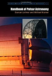 Handbook of Pulsar Astronomy (Cambridge Observing Handbooks for Research Astronomers) by D. R. Lorimer (2004-12-09)