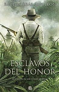 Esclavos del honor par Raúl Borrás San León