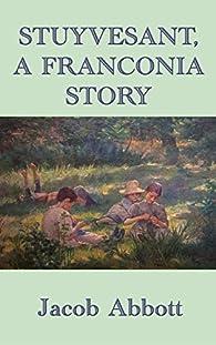 Stuyvesant, A Franconia Story par Jacob Abbott