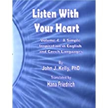 Listen With Your Heart - A Simple Inspiration in English and Czech Languages (English Edition)