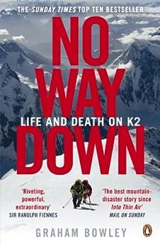 No Way Down: Life and Death on K2 par [Bowley, Graham]