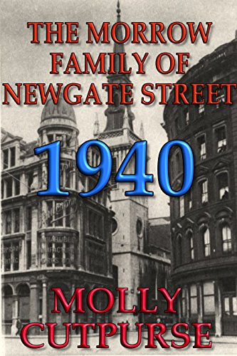 The Morrow Family of Newgate Street 1940