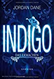 'Indigo - Das Erwachen' von Jordan Dane